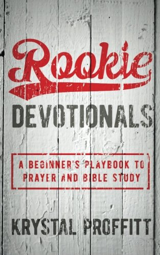 Rookie Devotionals: A Beginner's Playbook to Prayer & Bible Study