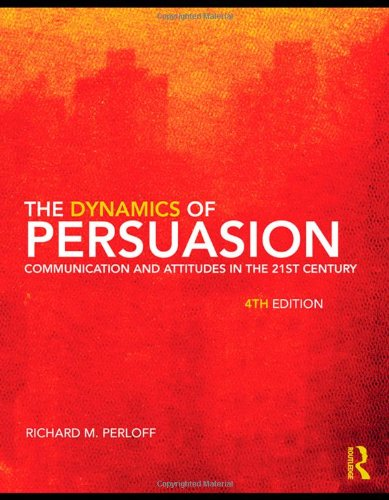The Dynamics of Persuasion: Communication and Attitudes...
