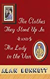The Clothes They Stood Up in and the Lady in the Van: And, the Lady in the Van