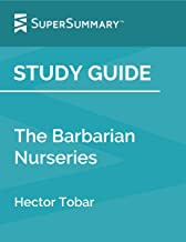 Study Guide: The Barbarian Nurseries by Hector Tobar (SuperSummary)
