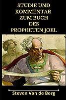 Studie und Kommentar zum Buch des Propheten Joel