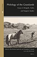 Philology of the Grasslands: Essays in Mongolic, Turkic, and Tungusic Studies (Languages of Asia)
