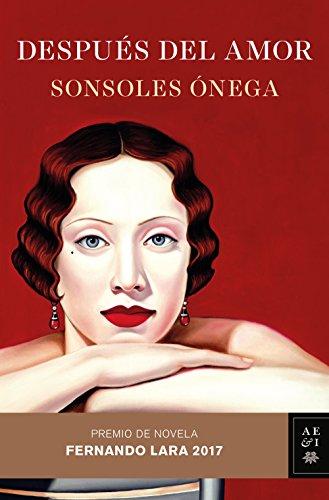 Después del amor: Premio de Novela Fernando Lara 2017
