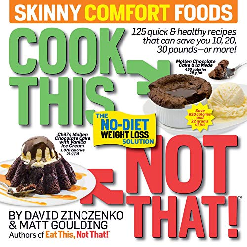 Cook This, Not That! Skinny Comfort Foods: The No-Diet Weight Loss Solution