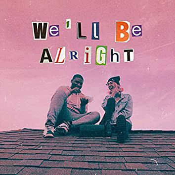 We'll Be Alright (feat. Ali Henderson)
