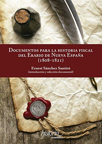 Documentos para la historia fiscal del erario de Nueva España (1808-1821) eBook: Sánchez, Ernest: Amazon.es: Tienda Kindle