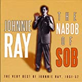 The Nabob Of Sob - The Very Best Of Johnnie Ray 1951-57 by Johnnie Ray
