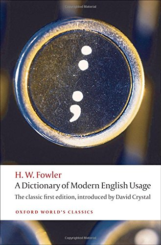 Download A Dictionary of Modern English Usage (Oxford World's Classics) 019958589X
