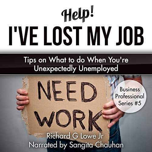 Help! I've Lost My Job: Tips on What to do When You're Unexpectedly Unemployed audiobook cover art