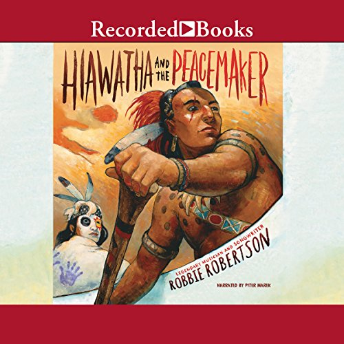 Hiawatha and the Peacemaker audiobook cover art