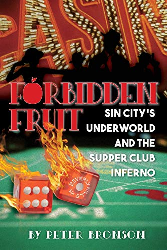 Compare Textbook Prices for Forbidden Fruit: Sin City's Underworld and the Supper Club Inferno  ISBN 9781733995573 by Bronson, Peter