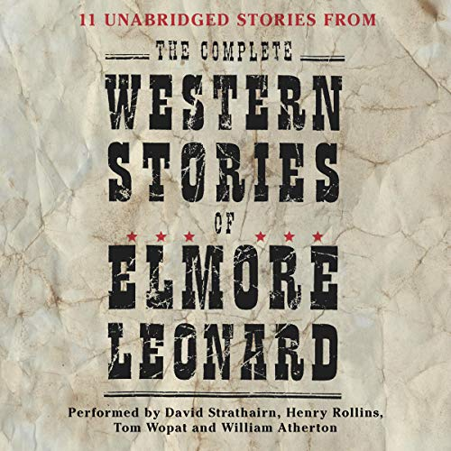 The Complete Western Stories of Elmore Leonard audiobook cover art