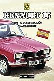 RENAULT 16: REGISTRO DE RESTAURACIÓN Y MANTENIMIENTO (Ediciones en español)