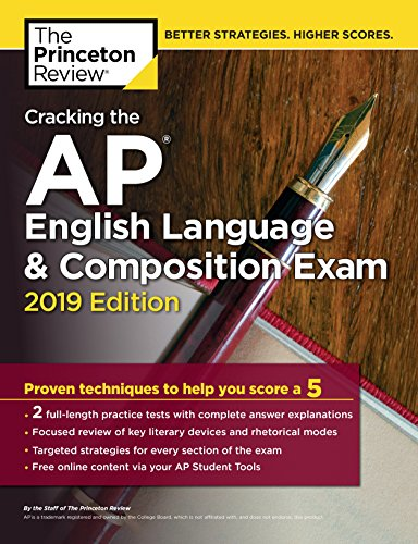Cracking the AP English Language & Composition Exam, 2019 Edition: Practice...