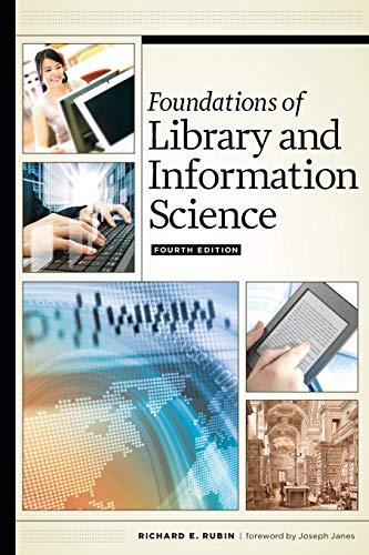 Compare Textbook Prices for Foundations of Library and Information Science: Fourth Edition 4 Edition ISBN 9780838913703 by Rubin, Richard E.,Janes, Joseph