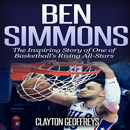 『Ben Simmons: The Inspiring Story of One of Basketball's Rising All-Stars』のカバーアート