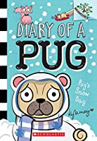 Pug's Snow Day (Diary of a Pug: Scholastic Branches)