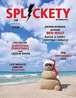Splickety Magazine December 2018: Christmas Abroad by [Ben Wolf, Caitlin Davie, Lauren Hildebrand, Bryce Hegenderfer, Jane Hammer, Andrew Winch]