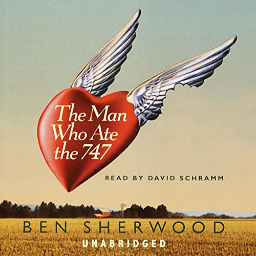 The Man Who Ate the 747 audiobook cover art