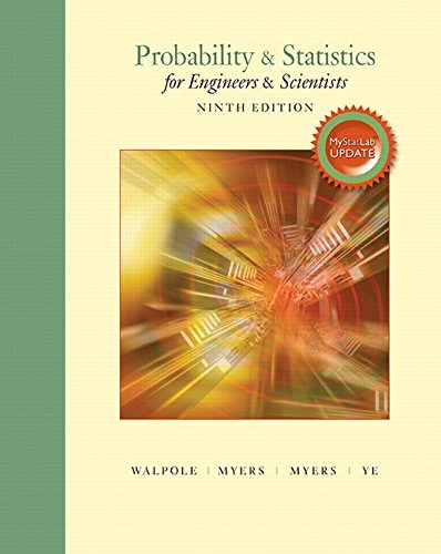 Compare Textbook Prices for Probability & Statistics for Engineers & Scientists, MyLab Statistics Update 9 Edition ISBN 9780134115856 by Walpole, Ronald E.,Myers, Raymond H.,Myers, Sharon L.,Ye, Keying E.