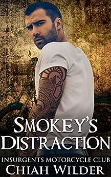 Smokey's Distraction: Insurgents Motorcycle Club (Insurgents MC Romance Book 15) by [Chiah Wilder, Dana  Hook, Lisa Cullinan]