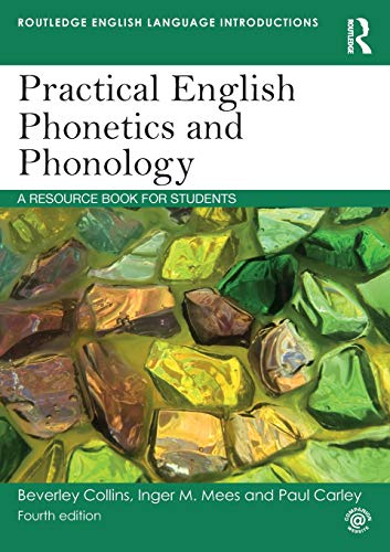 Practical English Phonetics and Phonology: A Resource Book for Students (Routledge English Language Introductions)