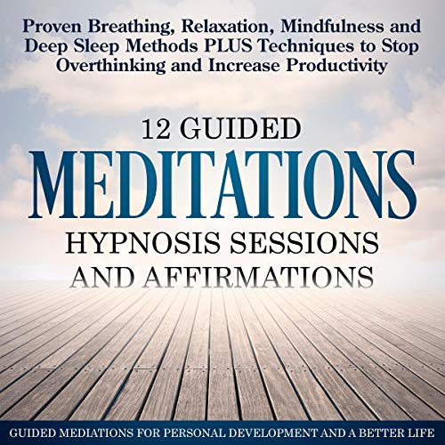 Couverture de 12 Guided Meditations, Guided Hypnosis Sessions, and Affirmations