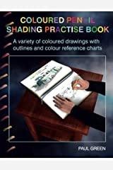 Coloured Pencil Shading Practise Book: A variety of coloured drawings with outlines and coloured reference charts Paperback