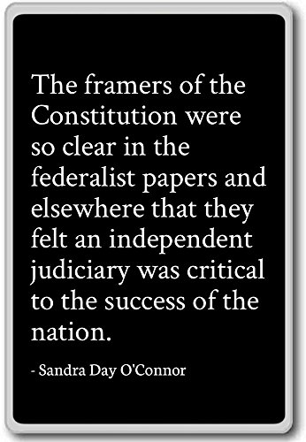 The framers of the Constitution were so... - Sandra Day O'Connor quotes fridge magnet, Black