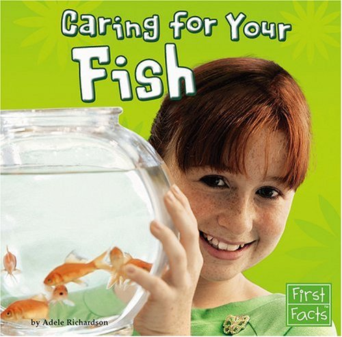 Caring for Your Fish (Positively Pets)
