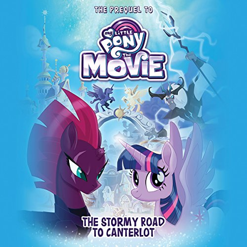 My Little Pony: The Movie: The Stormy Road to Canterlot audiobook cover art