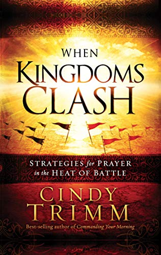 When Kingdoms Clash: Strategies for Prayer in the Heat of Battle (English Edition)