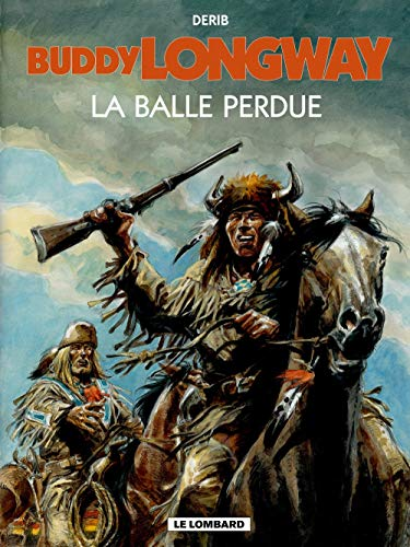 Buddy Longway, tome 18 : La Balle Perdue