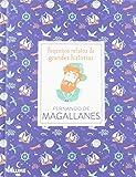Fernando De Magallanes (Pequeños Relatos Grandes Historias)