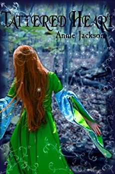 Tattered Heart: A Sleeping Beauty Retelling (Princess Kingdoms Book 1) by [Annie Jackson]