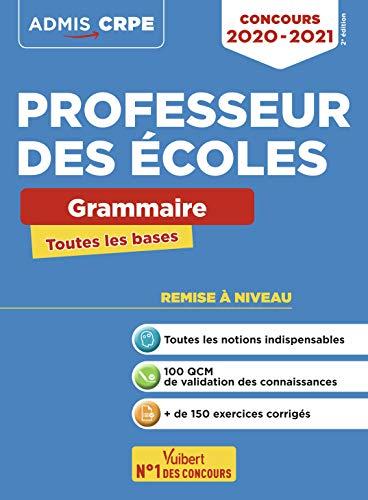 Concours Professeur des écoles - Toutes les bases en Grammaire en fiches - Ecrits CRPE 2020-2021: Ecrits Français CRPE 2020-2021