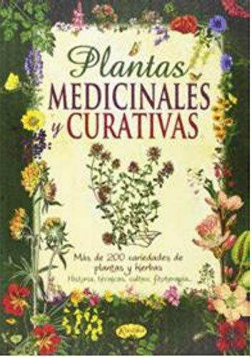 PLANTAS MEDICINALES Y CURATIVAS: MÁS DE 200 VARIEDADES DE PLANTAS Y HIERBAS....