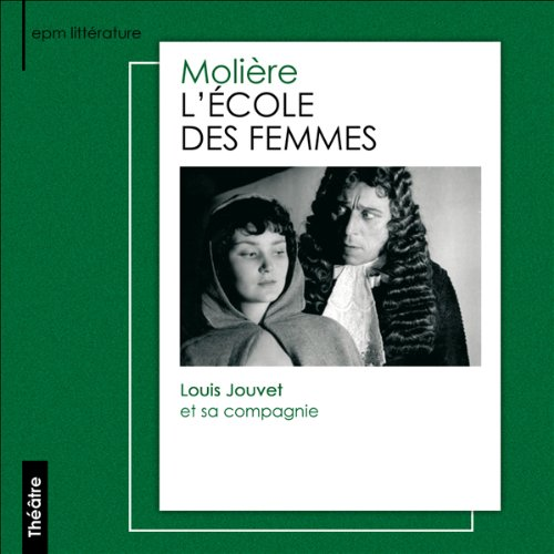 L'école des femmes                    By:                                                                                                                                 Molière                               Narrated by:                                                                                                                                 Louis Jouvet                      Length: 1 hr and 55 mins     Not rated yet     Overall 0.0