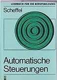 Automatische Steuerungen (DDR-Lehrbuch für die Berufsbildung)
