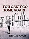 You Can't Go Home Again (English Edition)