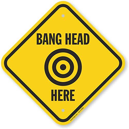 SmartSign 'Bang Head Here' Sign | 12' x 12' Aluminum