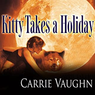 Kitty Takes a Holiday     Kitty Norville, Book 3              By:                                                                                                                                 Carrie Vaughn                               Narrated by:                                                                                                                                 Marguerite Gavin                      Length: 8 hrs and 29 mins     1,245 ratings     Overall 4.4