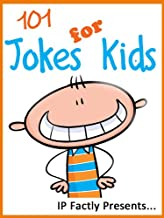 101 Jokes for Kids. Short, Funny, Clean and Corny Kid's Jokes - Fun with the Funniest Lame Jokes for all the Family. (Joke...