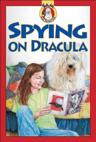 Spying on Dracula (Sam, Dog Detective)
