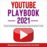 YouTube Playbook 2021: The Practical Guide & Secrets for Growing Your Channel, Making Money as a Video Influencer, Mastering Social Media Marketing & the Beginners Blueprint (+10 Tips)