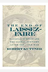The End Of Laissez-Faire: National Purpose and the Global Economy after the Cold War Hardcover
