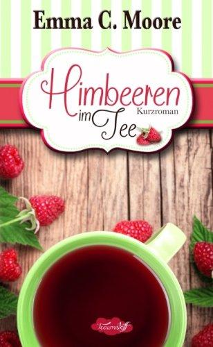 Himbeeren im Tee: Tennessee Storys (Zuckergussgeschichten, Band 4)