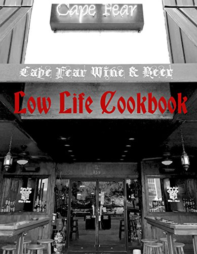 Cape Fear Wine & Beer Low Life Cookbook (English Edition)