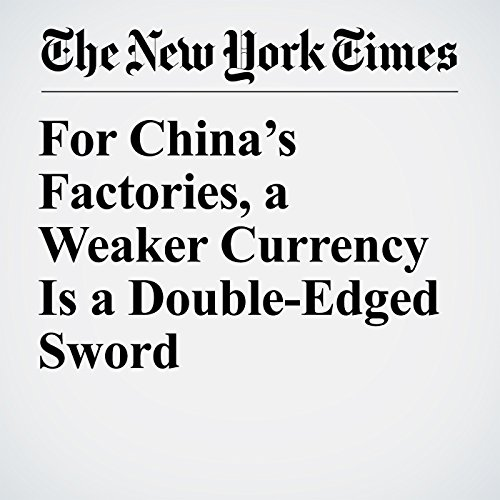 For China's Factories, a Weaker Currency Is a Double-Edged Sword copertina