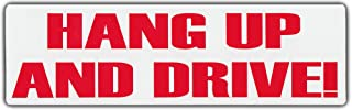 Funny Bumper Sticker: Hang Up and Drive No Cellphones No Texting Cell Phone
